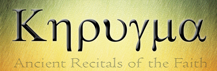 Kerygma: Ancient Recitals of the Faith
