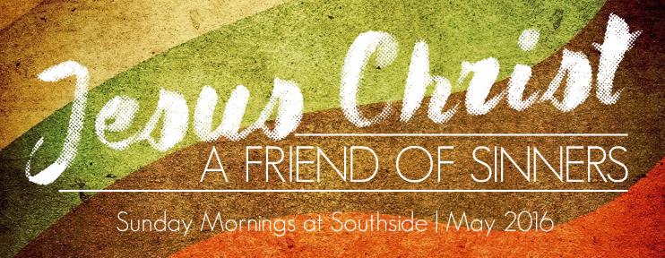 Jesus Christ, a Friend of Sinners