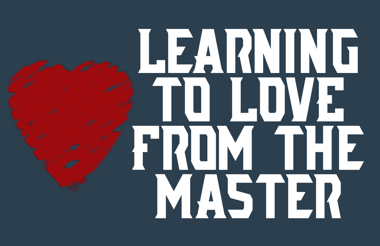 Learning to Love from the Master