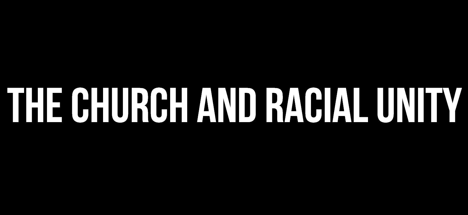 Three Thoughts on the Church and Racial Unity