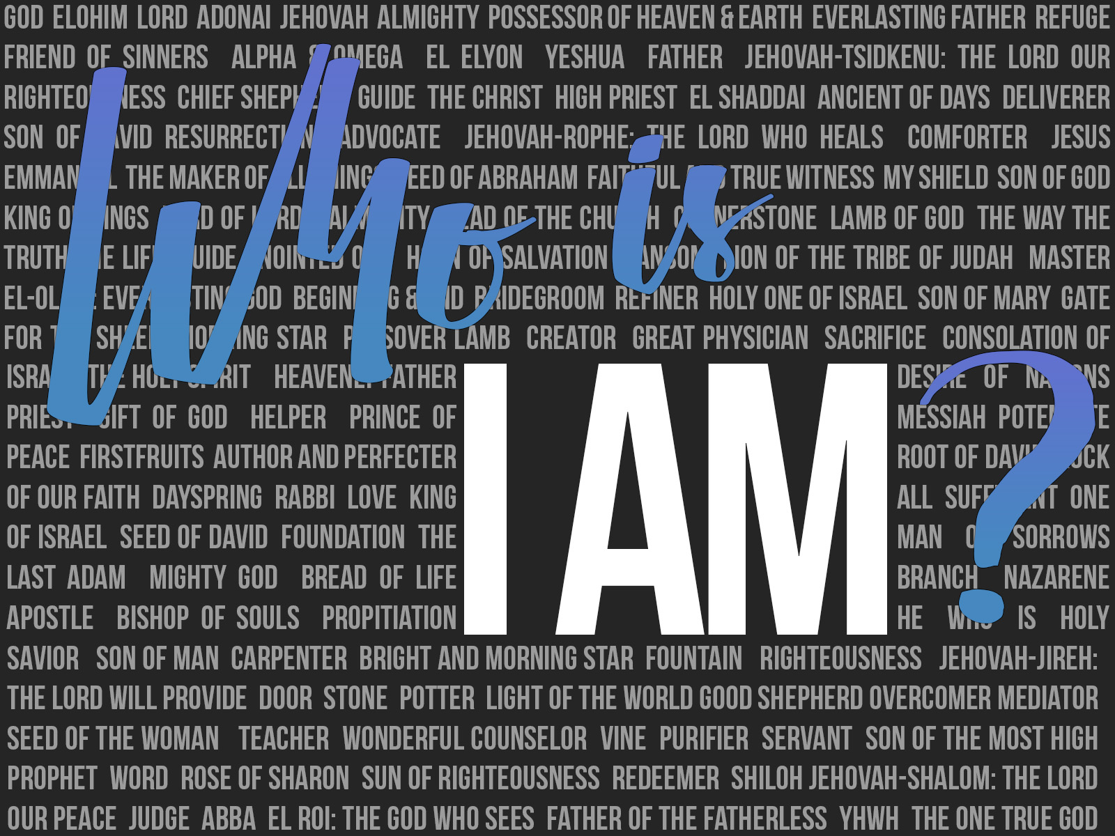 Who is I Am?